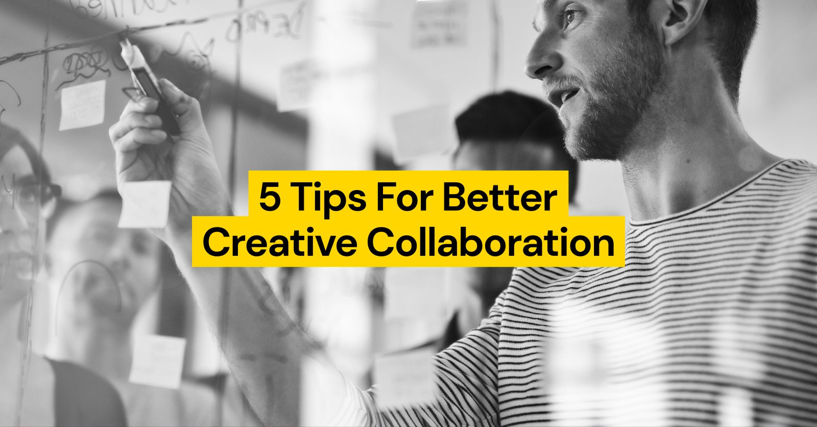 5 Tips For Better Creative Collaboration